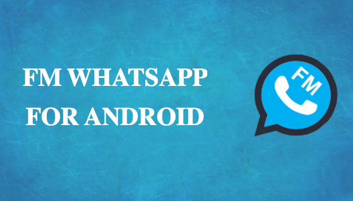 Download And Install FMWhatsapp APK Latest Version On Android