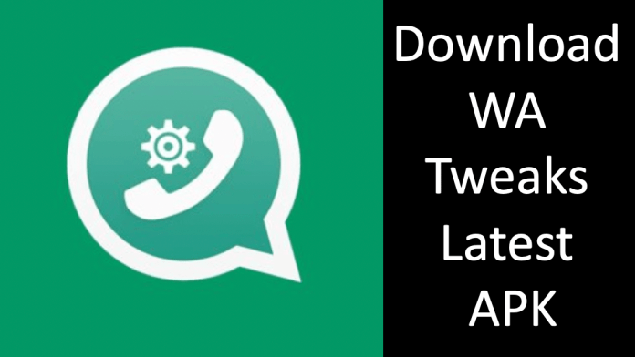 Download And Install WA Tweaker APK Latest Version On Android & iOS